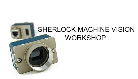 Sherlock Machine Vision Workshop